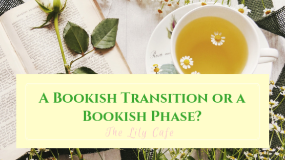 A Bookish Transition or a Bookish Phase_