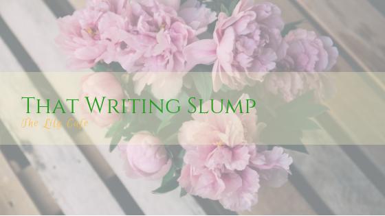 It's not always writer's block. Sometimes it's just a writing slump