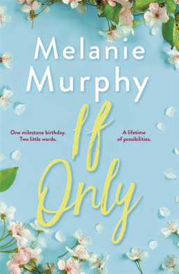 Book Review: If Only by Melanie Murphy
