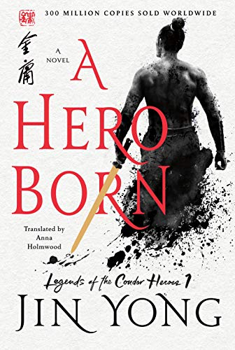 Book Review: A Hero Born by Jin Yong, translated by Anna Helmwood