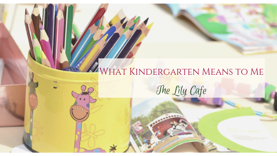 What Kindergarten Means toMe