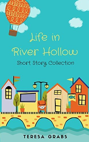 Book Review: Life in River Hollow by Teresa Grabs