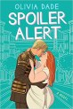 Spoiler Alert by Olivia Dade, a cute romance