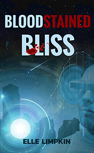 Book Review of BloodStained Bliss by Elle Limpkin - science fiction and mystery