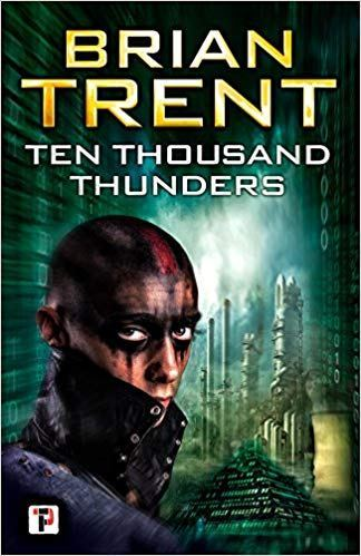 Book Review: Ten Thousand Thunders by Brian Trent