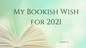 My bookish wish for 2021 - what I hope to read this year