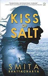 Kiss of Salt by Smita Bhattacharya