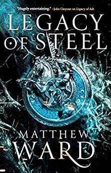 Legacy of Steel by Matthew Ward