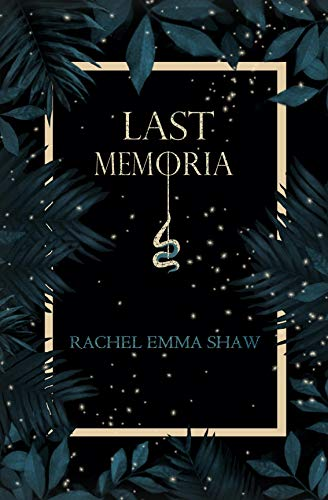 Book Review: Last Memoria by Rachel Emma Shaw - an incredible fantasy about memories