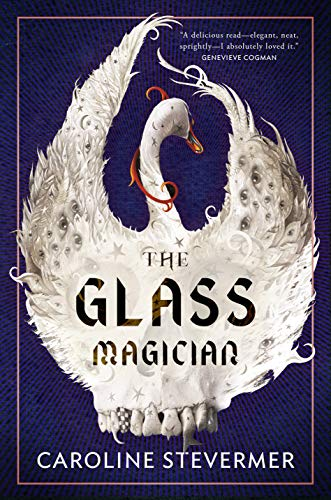 Book Review: The Glass Magician by Caroline Stevermer - a fantasy set during the Gilded Age involving magic and mystery