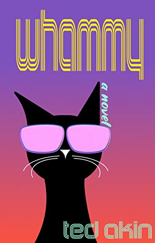 Book Review: Whammy by Ted Akin - a fun novel consisting of a comic book without pictures, a mystery, and magic