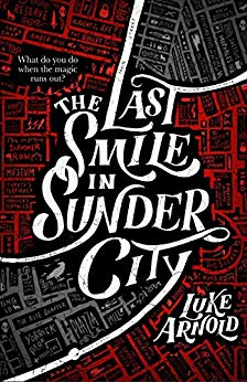 Book Review for The Last Smile in Sunder City by Luke Arnold - fantasy, mystery, and noir
