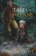 Tales of the Clans: Ineluctable by Elsy Devaine