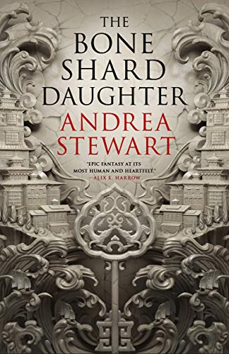 The Bone Shard Daughter by Andrea Stewart, the first book in the Drowning Empire series