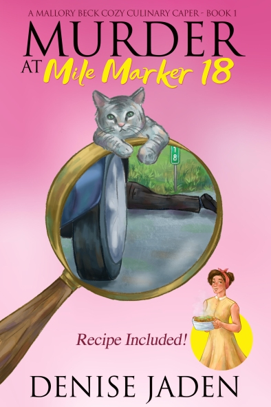 Murder at Mile Marker 18 by Denise Jaden - a culinary cozy mystery