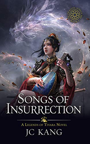 Songs of Insurrection by JC Kang