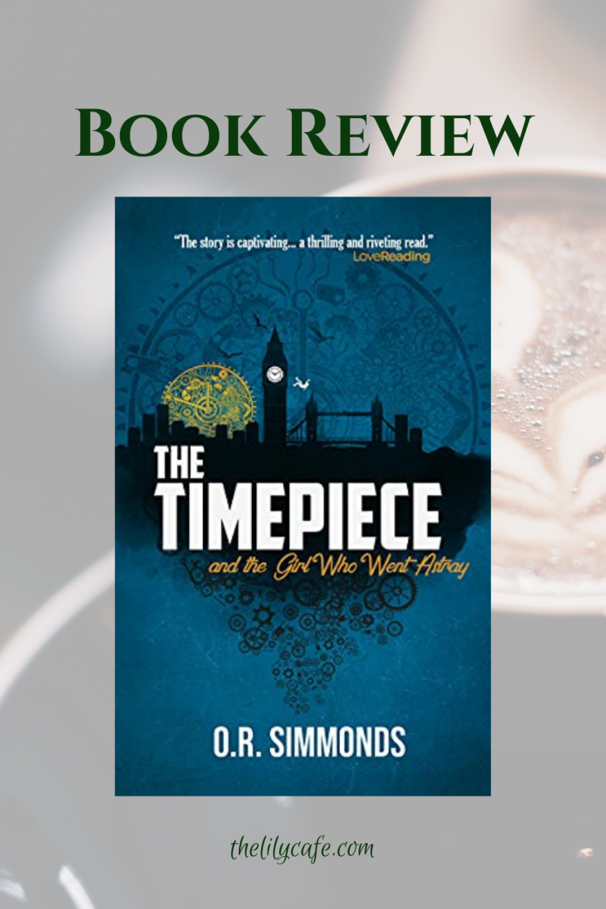 Book Review: The Timepiece and the Girl Who Went Astray by O. R.Simmonds