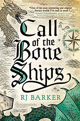 Call of the Bone Ships by RJ Barker