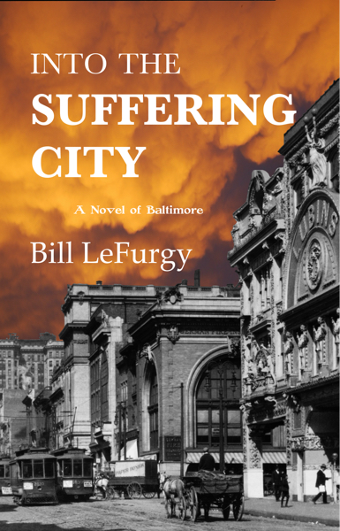 Novel Excerpt: Into the Suffering City: A Novel of Baltimore by BillLeFurgy