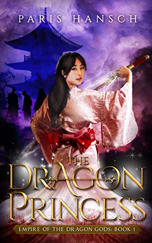 Book Review: The Dragon Princess by Paris Hansch - the first book in the fantasy series Empire of the Dragon Gods
