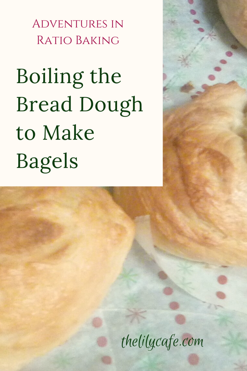 Adventures in Ratio Baking: Boiling the Bread Dough to MakeBagels
