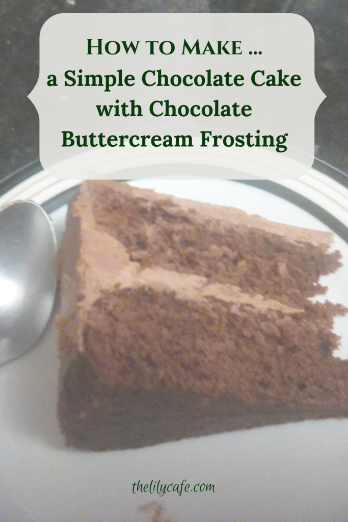 How to make a simple chocolate cake with chocolate buttercream frosting using ratios