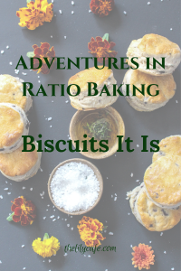 Adventures in Ratio Baking: Biscuits It Is - my first few attempts making biscuits using the ratio 3:2:1 flour to liquid to fat