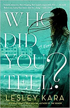 Book Review: Who Did You Tell? y by Lesley Kara - a psychological mystery
