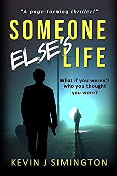 The thriller Someone Else's Life by Kevin J. Simington