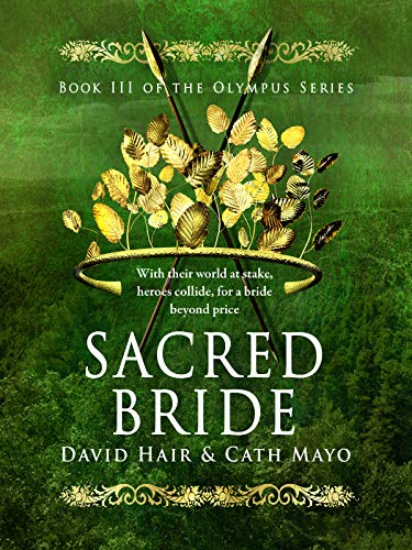 Book Review: Sacred Bride by David Hair and Cath Mayo, Book 3 in the Olympus series