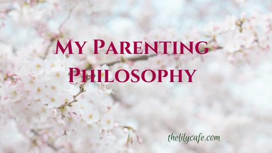 My Parenting Philosophy