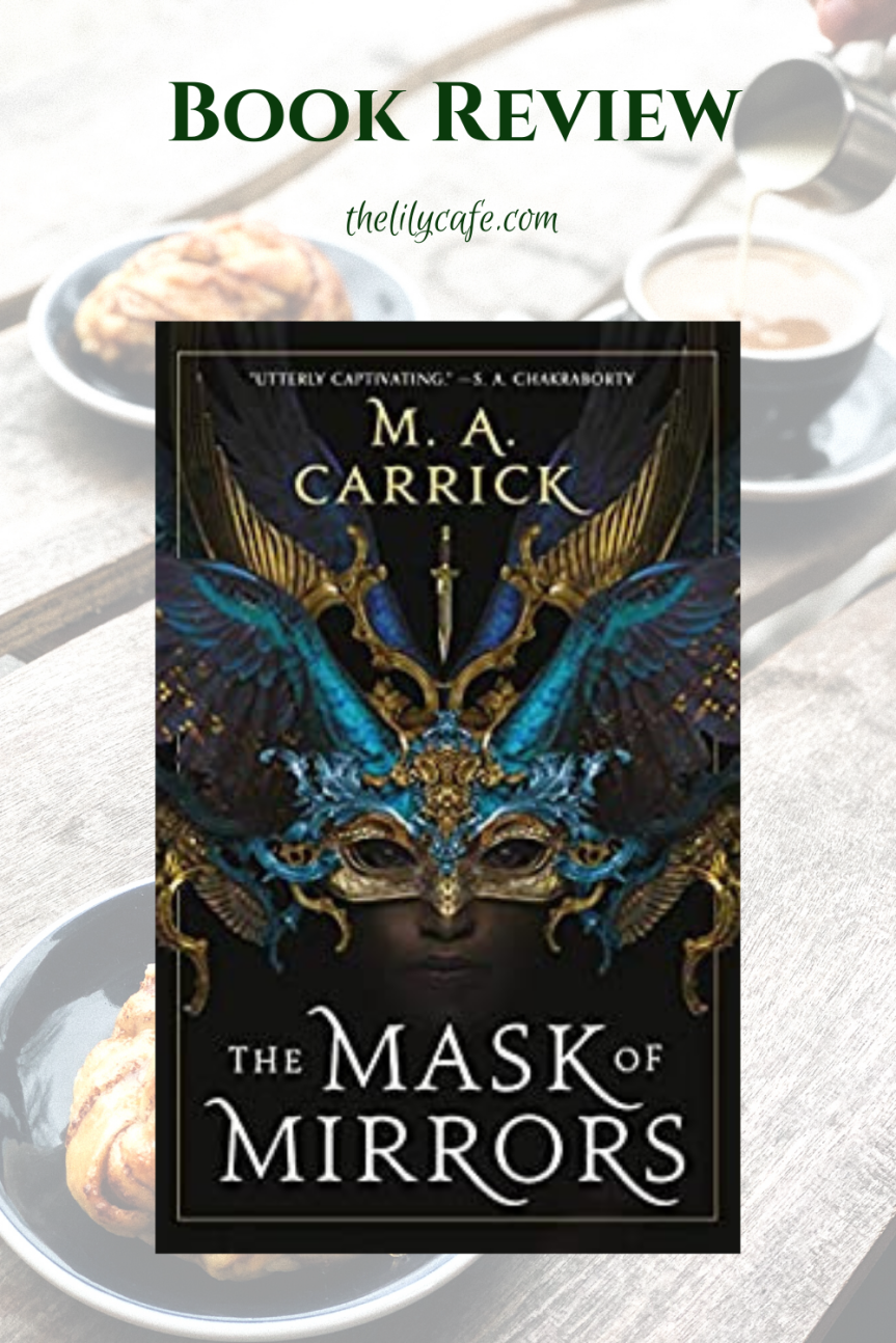 Book Review: The Mask of Mirrors by M.A.Carrick
