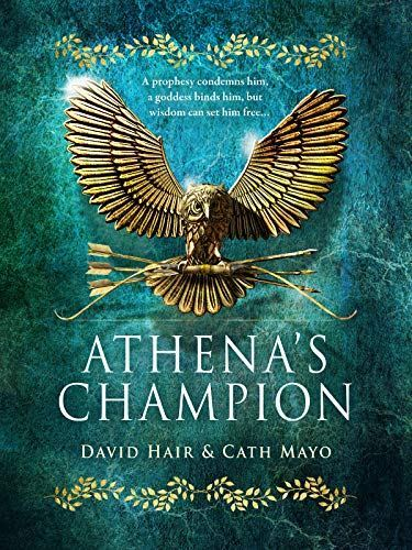 Book Review: Athena's Champion by David Hair and Cath Mayo