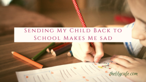 Sending My Child Back to School Makes Me Sad - why I'll miss my son when he returns to his Kindergarten classroom