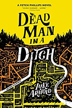 Dead Man in a Ditch by Luke Arnold, the second Fetch Phillips fantasy novel