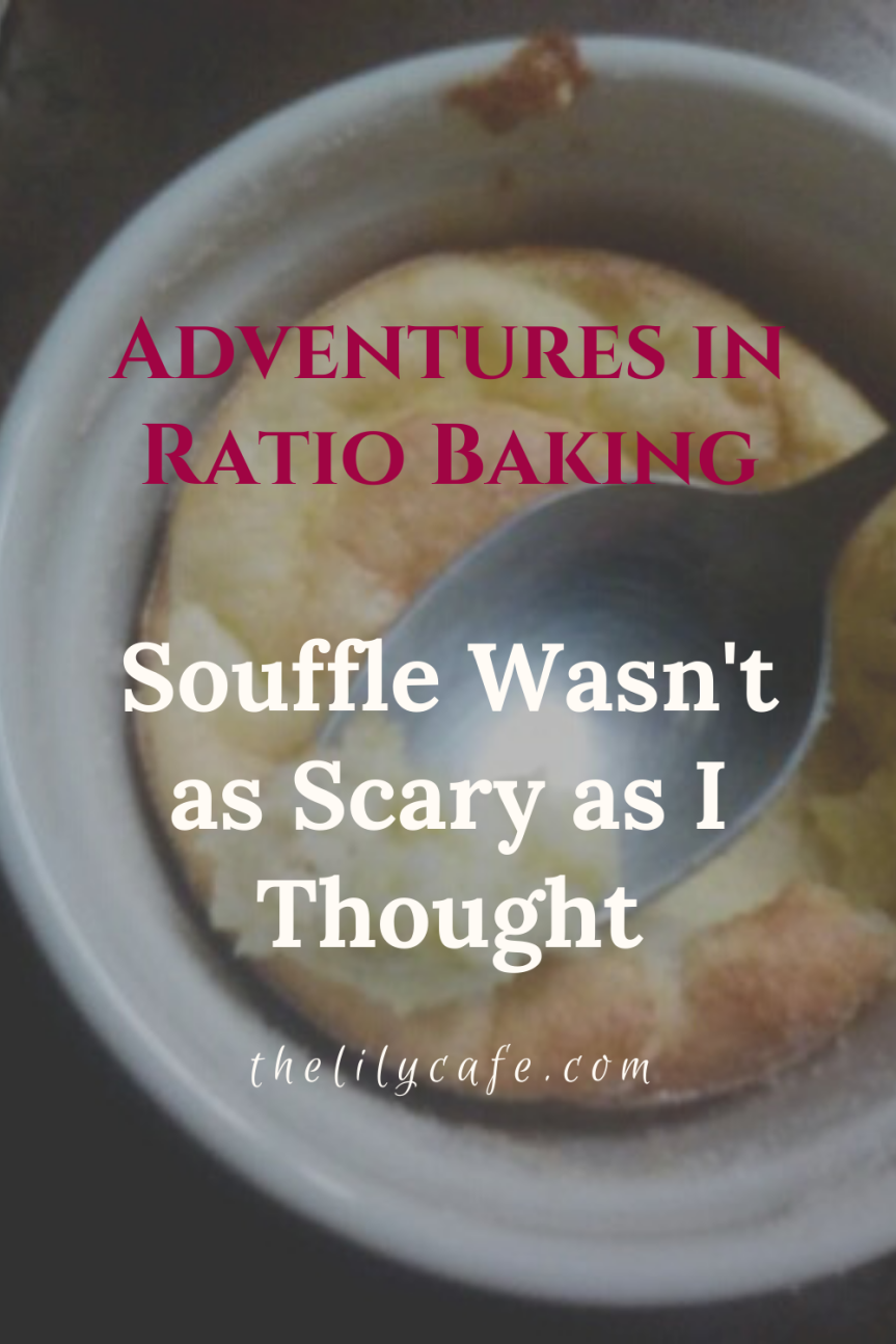 Adventures in Ratio Baking: Souffle Wasn't as Scary as IThought