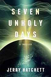 Book Review: Seven Unholy Days by Jerry Hatchett