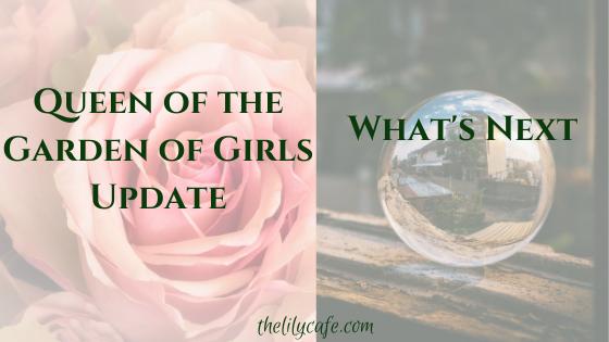 Queen of the Garden of Girls Update and What'sNext