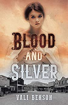 Novel Excerpt: Blood and Silver, an historical fiction by Vali Benson