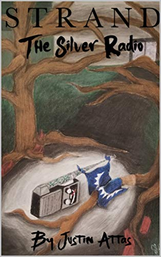 Strand: The Silver Radio, a Ya dystopian sci-fi novel by Justin Attas