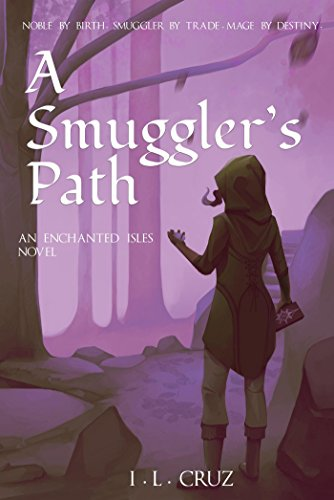 A Smuggler's Path by I. L. Cruz