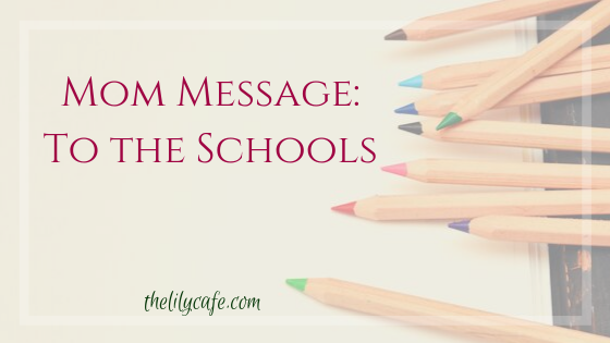 Mom Message: To theSchools