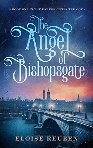 The Angel of Bishopsgate, an historical fiction novel set in London and Dublin by Eloise Reuben