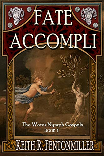 Fate Accompli by Keith R. Fentonmiller
