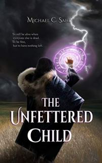 Book Review: The Unfettered Child by Michael C. Sahd - an updated review of this fantasy novel featuring family