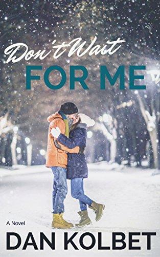 Don't Wait For Me by Dan Kolbet