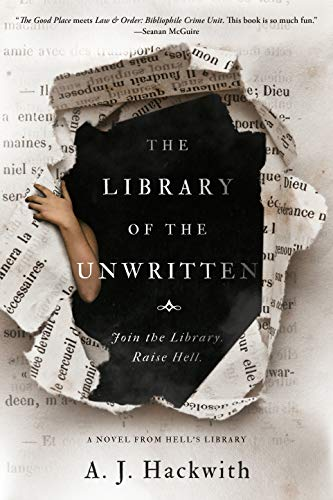 Book Review: The Library of the Unwritten by A. J.Hackwith