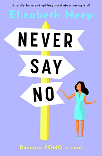 Never Say No by Elizabeth Neep - a women's fiction novel