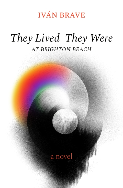 Book Excerpt: They Lived They Were at Brighton Beach by Ivan Brave - an excerpt of Ivan Brave's novel