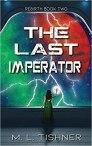 The Last Imperator by M. L. Tishner
